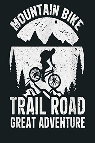 Mountain Bike Trail Road Great Adventure: Notebook Planner - 6x9 inch Daily Planner Journal, To Do List Notebook, Daily Organizer, 114 Pages