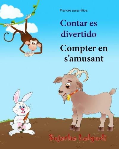 Frances para ninos: Contar es divertido: Bebe Bilingue, Colores libro, Libro infantil ilustrado espanol-frances (Edicion bilingue), bilingue para ... (Bilingue espaol frances: Libros para nios)