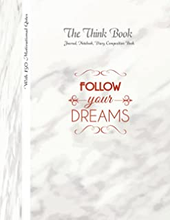 The Think book: Follow your Dreams-Journal, Notebook, Diary, Composition Book with150 Motivational Quotes