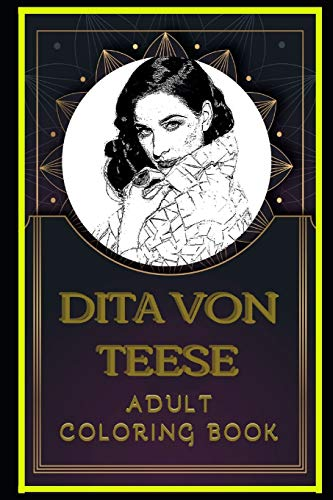 Dita Von Teese Adult Coloring Book: Color Out Your Stress with Creative Designs