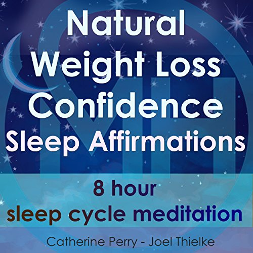 Natural Weight Loss Confidence Sleep Affirmations audiobook cover art