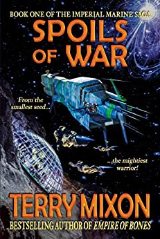 Spoils of War (Book 1 of The Imperial Marines Saga) by [Terry Mixon]