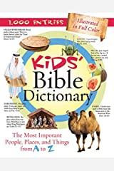 Kids' Bible Dictionary (Kids' Guide to the Bible) Kindle Edition