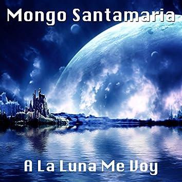 A la Luna Me Voy