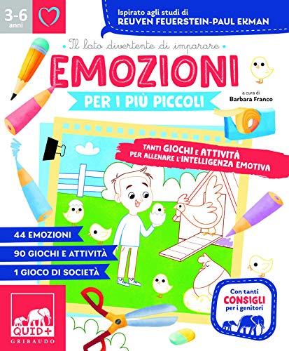 Emozioni per i più piccoli. Tanti giochi e attività per allenare l'intelligenza emotiva. Ispirato agli studi di Reuven Feuerstein-Paul Ekman