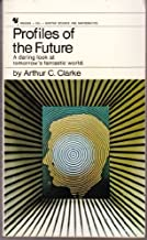 Profiles of the future: An inquiry into the limits of the possible (Bantam science and mathematics)