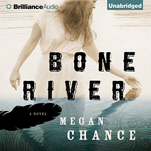Bone River                   By:                                                                                                                                 Megan Chance                               Narrated by:                                                                                                                                 Amy Rubinate                      Length: 12 hrs and 29 mins     Not rated yet     Overall 0.0