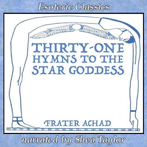 Thirty-One Hymns to the Star Goddess audiobook cover art