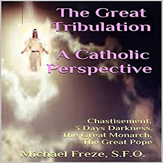 The Great Tribulation: A Catholic Perspective cover art