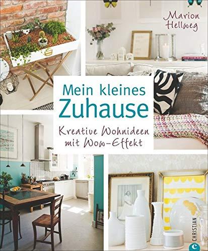 Kleine Wohnung einrichten: Mein kleines Zuhause. Einrichtungsideen mit großer Wirkung. Wie kleiner Raum zum Hingucker wird wenn das Konzept stimmt. ... Stil.: Kreative Wohnideen mit Wow-Effekt