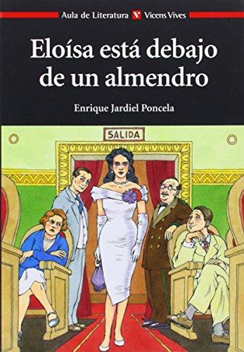 Eloisa Esta Debajo De Un Almendro. Coleccion Aula De (Aula de Literatura) - 9788431633684