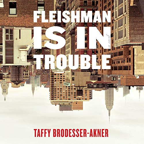 Fleishman Is in Trouble     A Novel              By:                                                                                                                                 Taffy Brodesser-Akner                               Narrated by:                                                                                                                                 Allyson Ryan                      Length: 14 hrs     Not rated yet     Overall 0.0