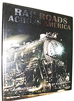 Railroads across America 0681460644 Book Cover