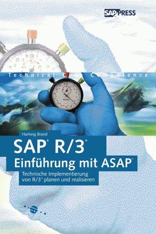 SAP R/3-Einführung mit ASAP: Technische Implementierung von R/3 planen und realisieren (SAP PRESS)