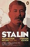Stalin, Vol. II: Waiting for Hitler, 1929?1941 - Stephen Kotkin