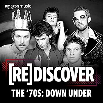 REDISCOVER The '70s: Down Under