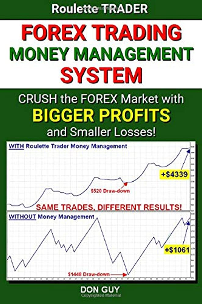 計算する光沢レキシコンForex Trading Money Management System: Crush the Forex Market with Bigger Profits and Smaller Losses!