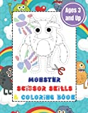 Monster Scissor Skills & Coloring Book: Toddler Ans Preschool Monsters Activity Book For Kids / Cutting Practice Workbook For Children Ages 3 and Up