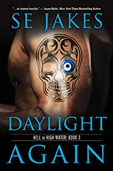 Daylight Again (Hell or High Water Book 3) by [SE Jakes, Stephanie Tyler]