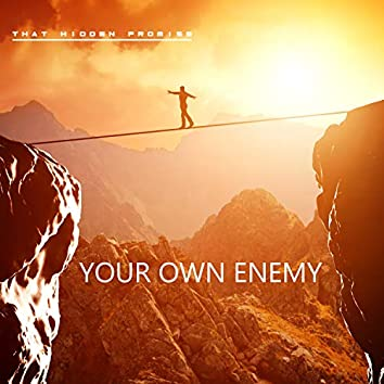 Your Own Enemy