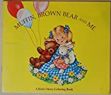 Muffin, Brown Bear and Me: A Kim's Story-Coloring Book
