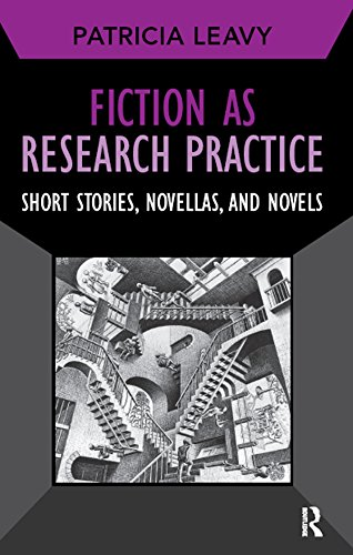 Fiction as Research Practice: Short Stories, Novellas, and Novels (Developing Qualitative Inquiry Bo