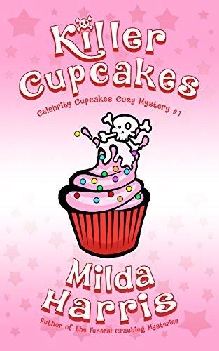 Killer Cupcakes: A Culinary Cozy Mystery (Celebrity Cupcakes Cozy Mystery Book 1)