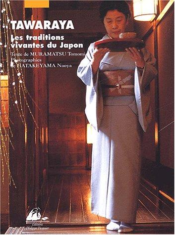 Tawaraya : les traditions vivantes du Japon