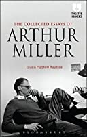 The Collected Essays of Arthur Miller (Theatre Makers)