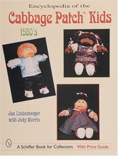 Encyclopedia of Cabbage Patch Kids: 1980s: The 1980s (Schiffer Design Books)