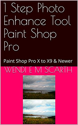 1 Step Photo Enhance Tool Paint Shop Pro: Paint Shop Pro X to X9 & Newer (Paint Shop Pro Made Easy Book 371) (English Edition)