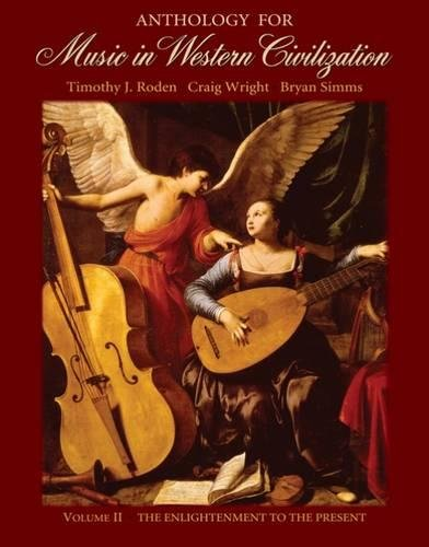 Anthology for Music in Western Civilization, Volume II:...
