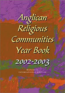 Anglican Religious Communities Year Book: 2002-2003