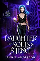 Daughter of Souls & Silence