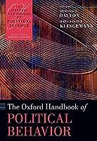 The Oxford Handbook of Political Behavior (The Oxford Handbooks of Political Science)