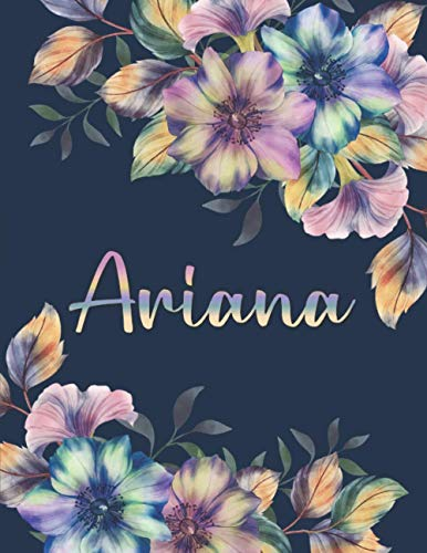ARIANA: All Events Floral Name Gift for Ariana, Love Present for Ariana Personalized Name, Cute Ariana Gift for Birthdays, Ariana Appreciation, Ariana ... Blank Lined Ariana Notebook (Ariana Journal)