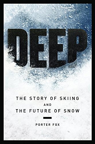 Image OfDeep: The Story Of Skiing And The Future Of Snow