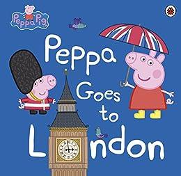 Peppa Pig: Peppa Goes to London by [Pig Peppa]