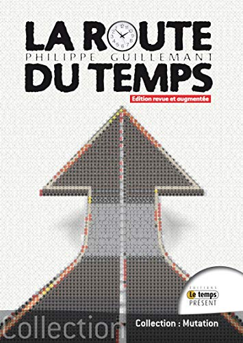 La route du temps (French Edition)