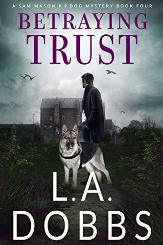 Betraying Trust (A Sam Mason Mystery Book 4)