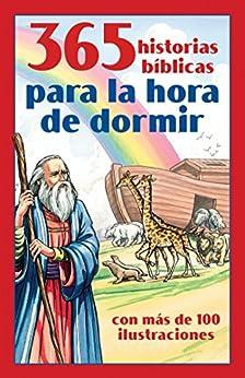 365 historias bíblicas para la hora de dormir: con más de 100 ilustraciones (Spanish Edition) by [Compiled by Barbour Staff]