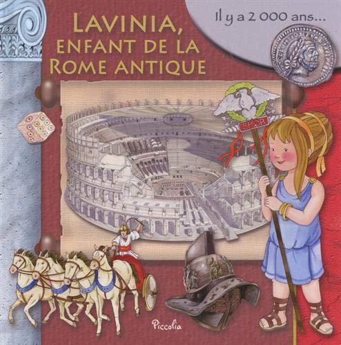 Lavinia, enfant de la Rome antique: Il y a 2 000 ans...