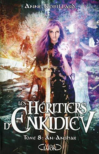 Les Héritiers d'Enkidiev - tome 8 An-Anshar