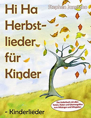 Hi Ha Herbstlieder für Kinder - Kinderlieder: Das Liederbuch mit allen Texten, Noten und Gitarrengriffen zum Mitsingen und Mitspielen