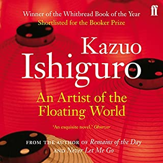 An Artist of the Floating World                   By:                                                                                                                                 Kazuo Ishiguro                               Narrated by:                                                                                                                                 David Case                      Length: 6 hrs and 23 mins     13 ratings     Overall 3.1