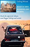 Reise zu den Rändern des Nichts: Durch die algerische Sahara zum Hoggar Gebirge und zurück