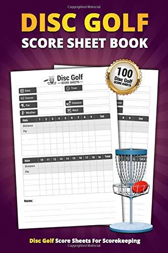 Disc Golf Score Sheet Book: 100 Score Sheets For Scorekeeping | Elegant Disc Golf Game Score Book (Disc Golf Game Score Pads)