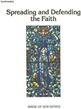 Confirmation: Spreading And Defending the Faith