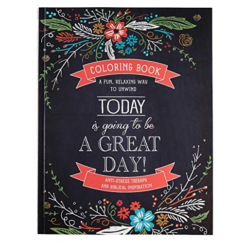 Today Is Going To Be A Great Day Inspirational Teen and Adult Coloring Book with Scripture