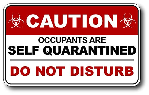Covid-19 Coronavirus self Quarantine Do Not Disturb No Soliciting Door Sticker Vinyl Decal Sign Peel and Stick Indoor and Outdoor 3M Vinyl